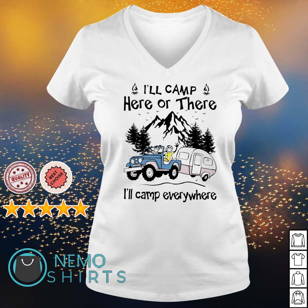 I'll camp here or there I'll camp everywhere s v-neck-t-shirt