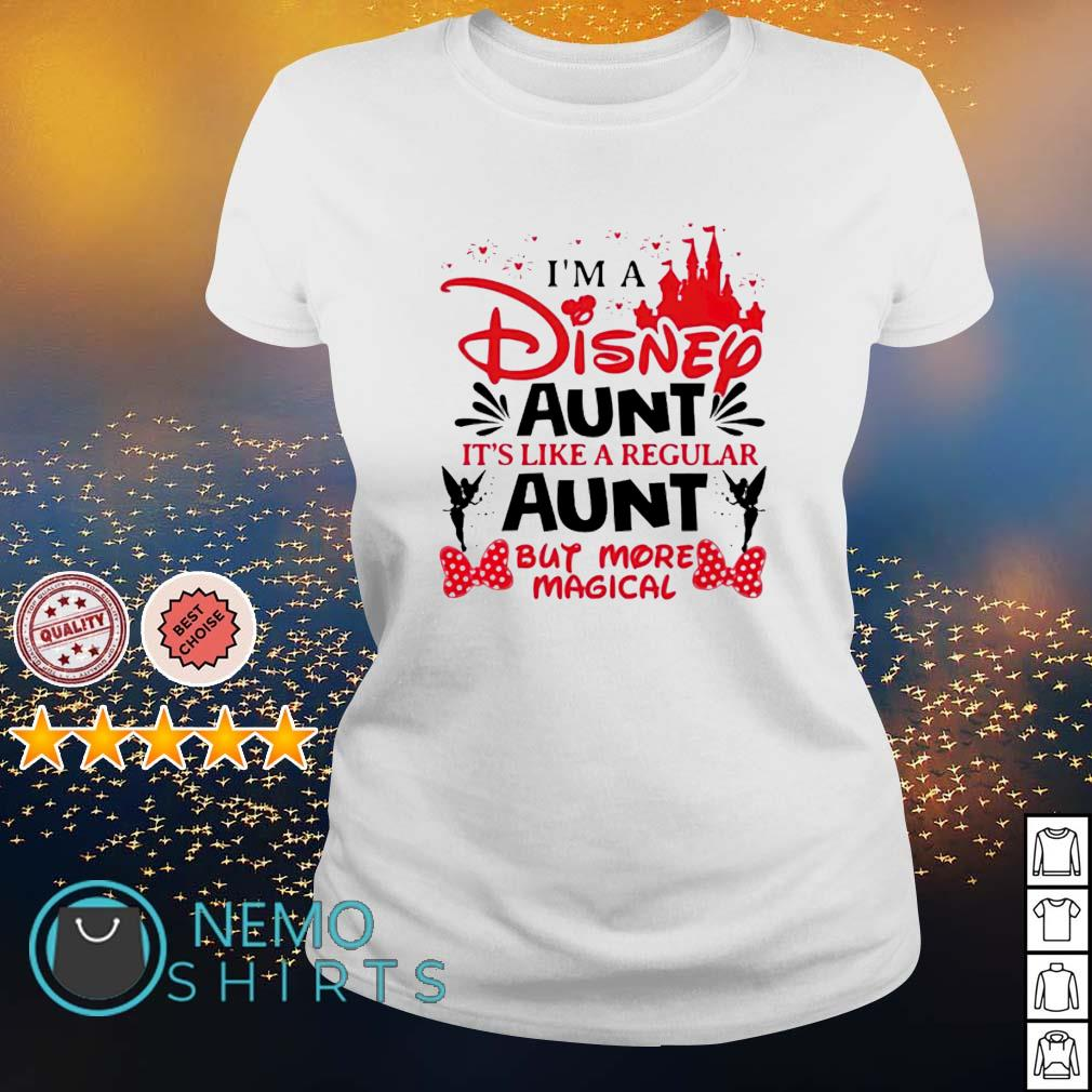I'm a Disney Aunt it's like a regular Aunt but more magical s ladies-tee