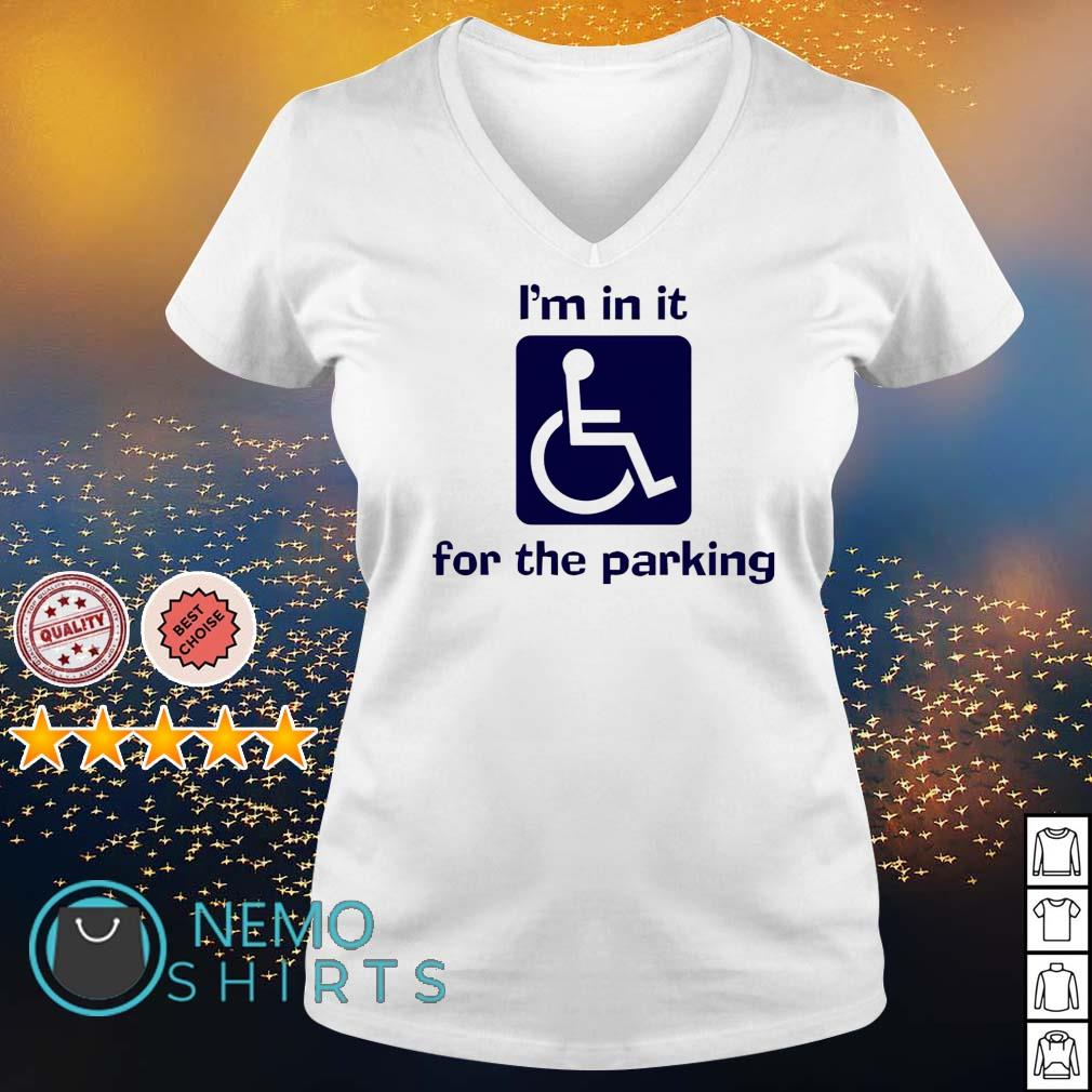 I'm in it for the parking s v-neck-t-shirt