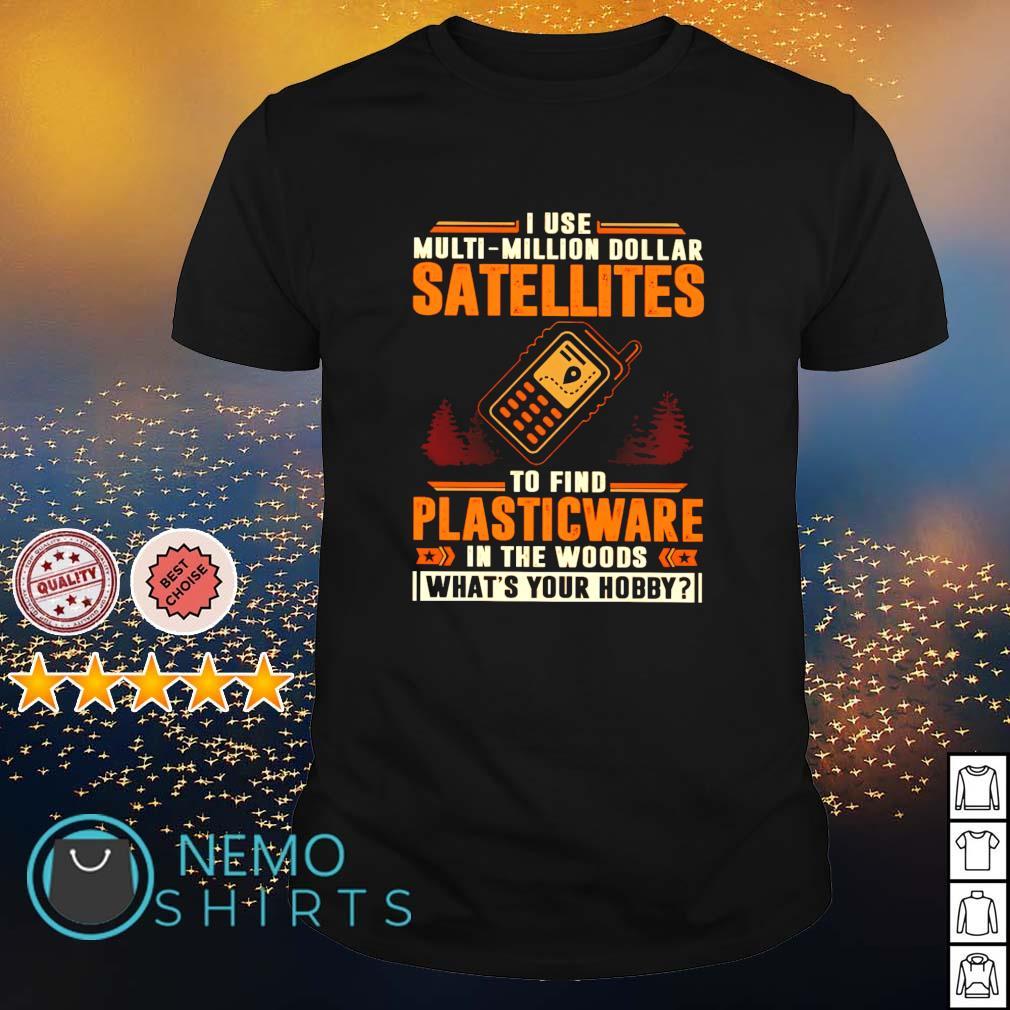 I use multi-million dollar satellites to find plasticware shirt