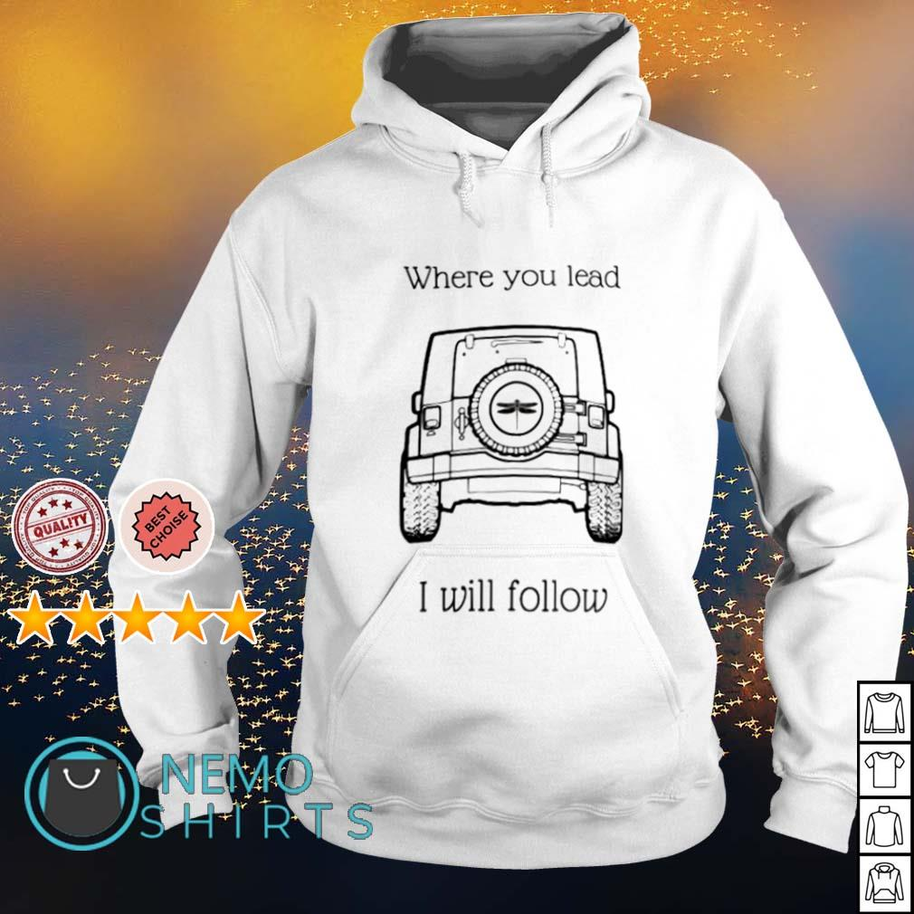 Jeep where you lead I will follow s hoodie