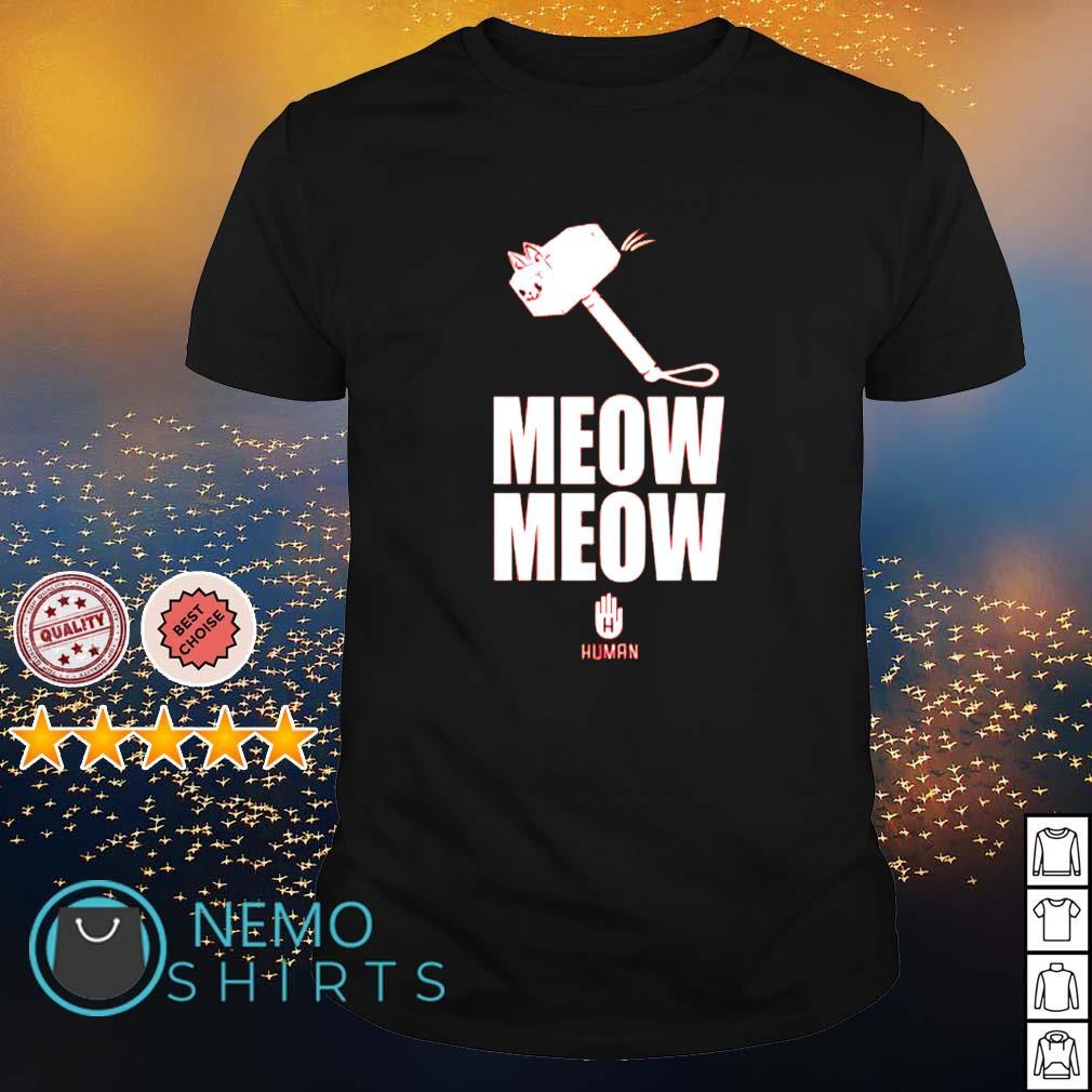 Meow Meow Human shirt