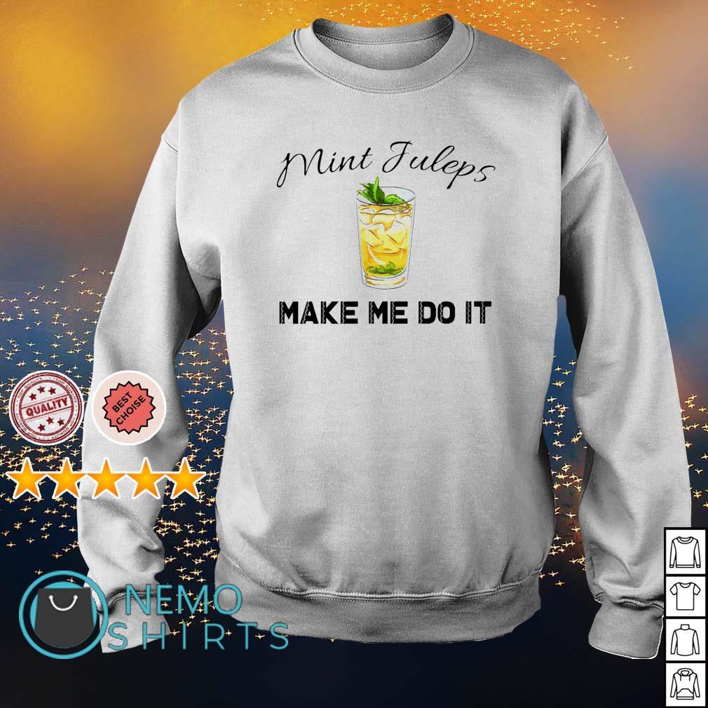 Mint juleps make me do it s sweater