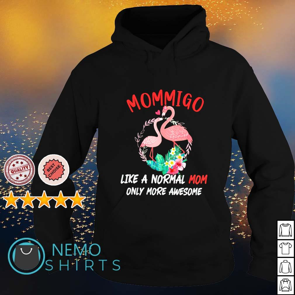 Mommigo like a normal Mom only more awesome s hoodie