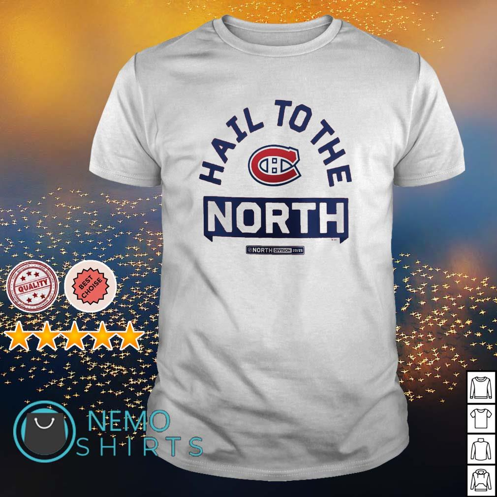 Montreal Canadiens hail to the north shirt