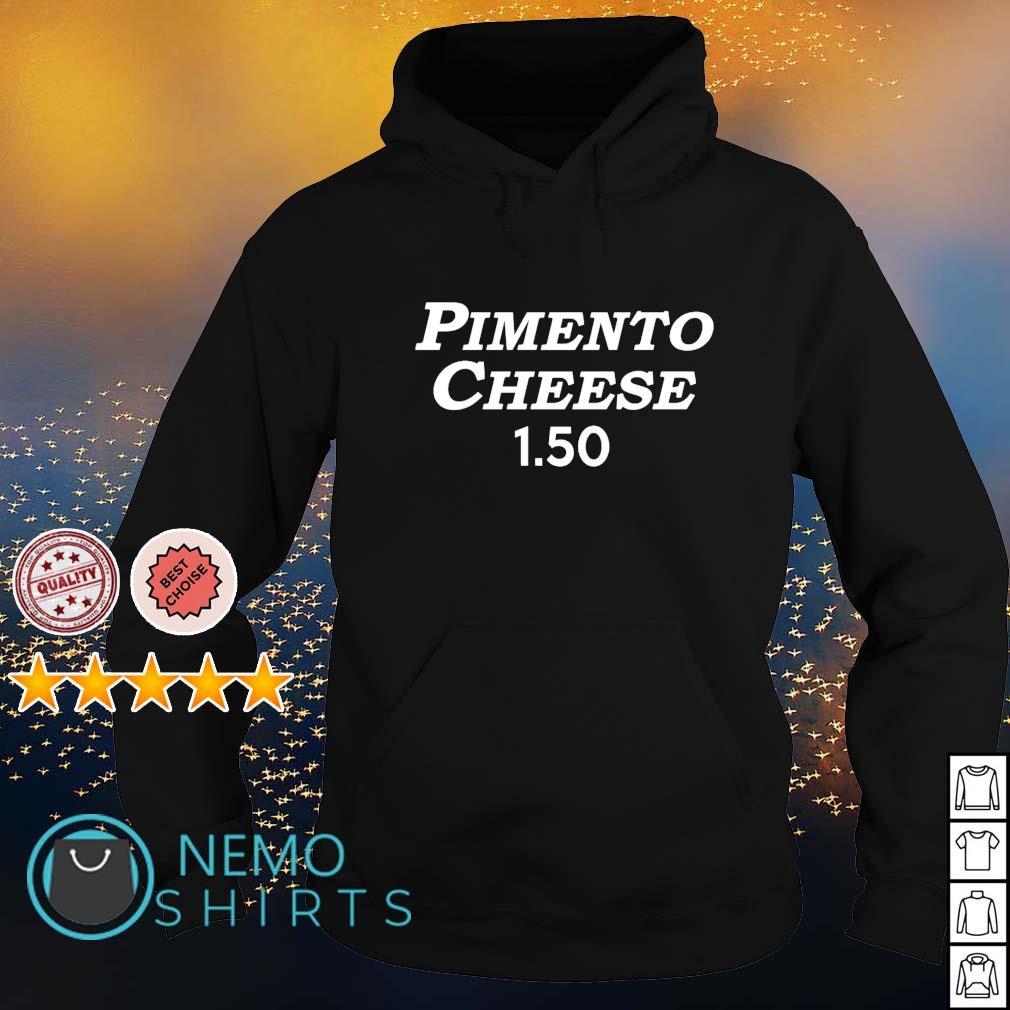 Pimento cheese 1.50 s hoodie
