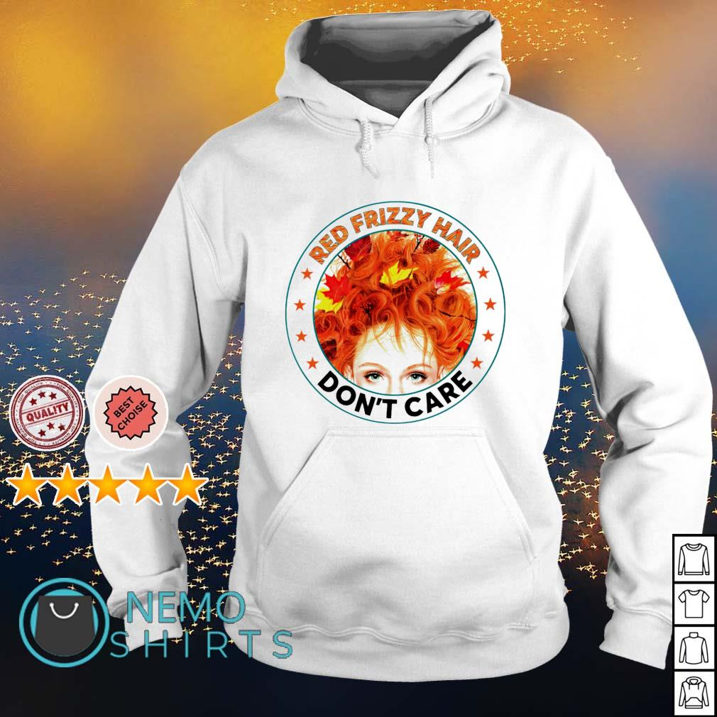 Red frizzy hair don't care s hoodie