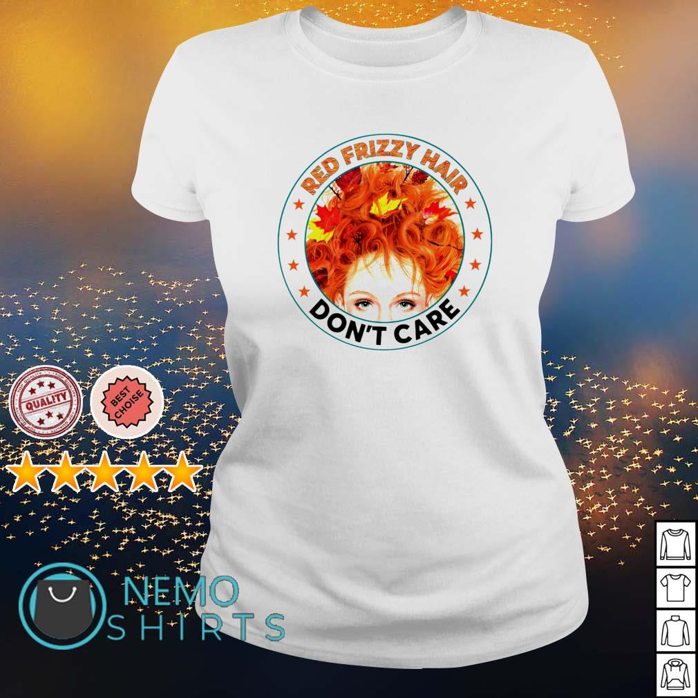 Red frizzy hair don't care s ladies-tee