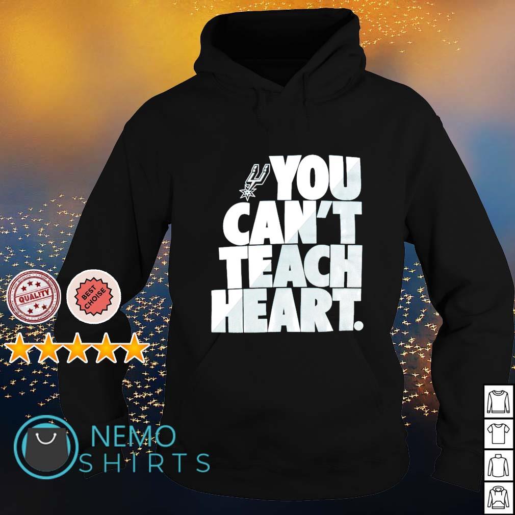San Antonio Spurs you can't teach heart s hoodie