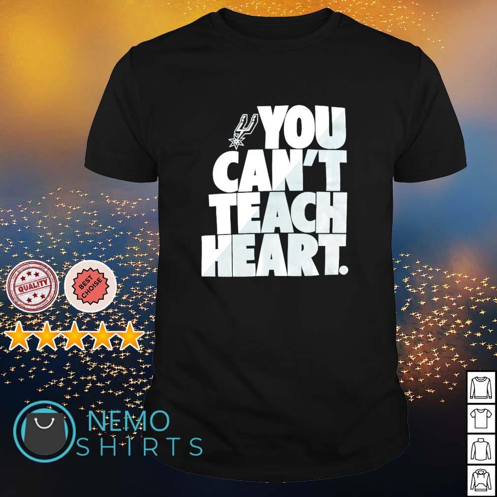 San Antonio Spurs you can't teach heart shirt