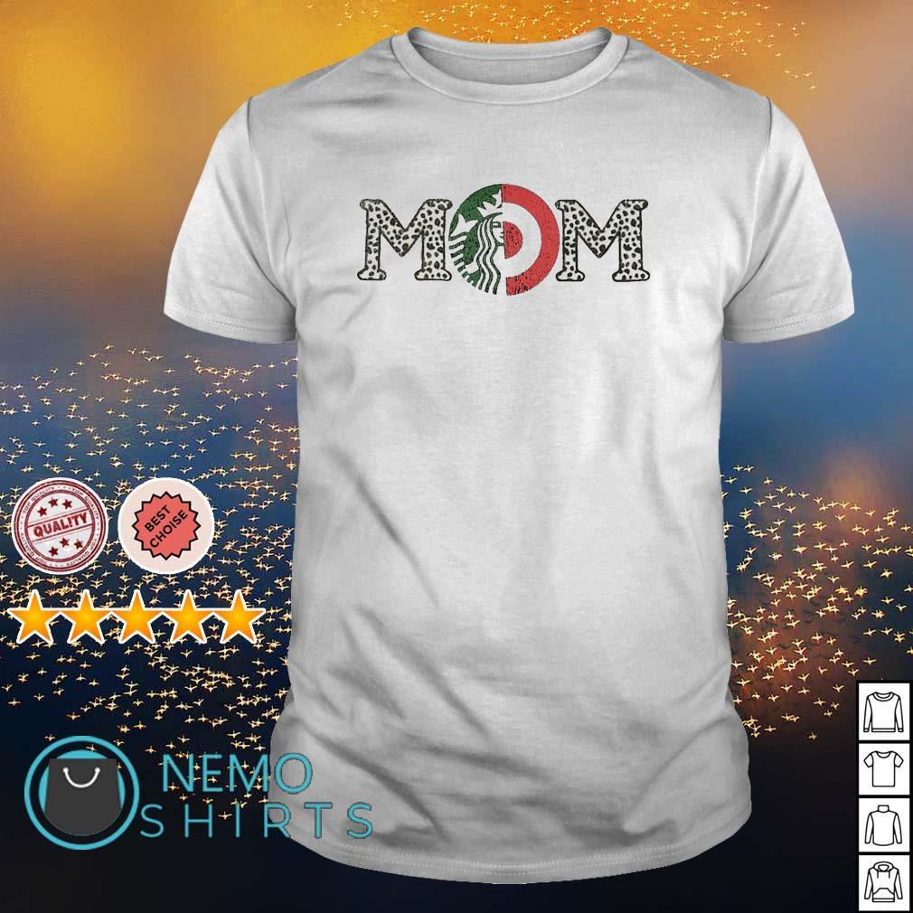 Starbucks and Target Mom shirt