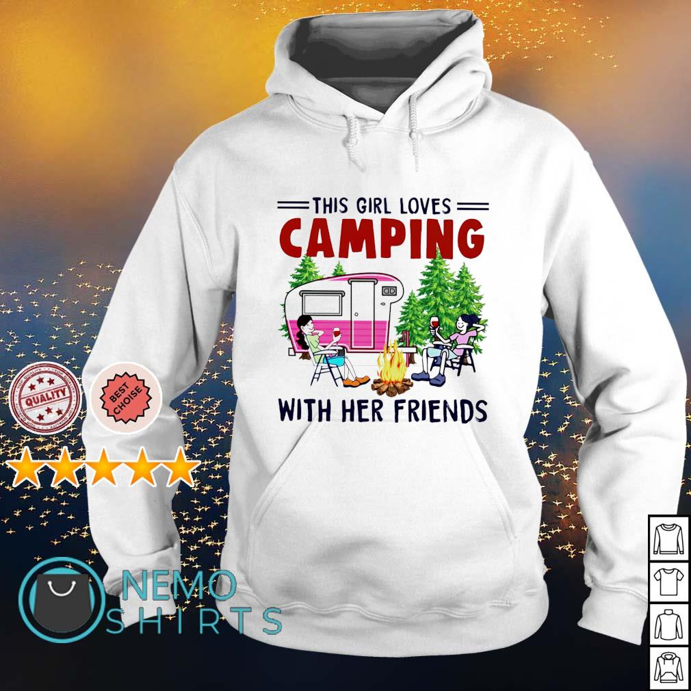 This girl loves camping with her friends s hoodie