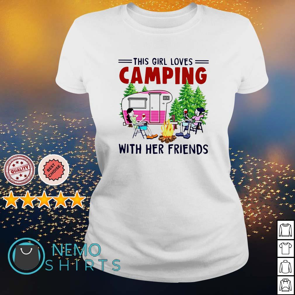 This girl loves camping with her friends s ladies-tee