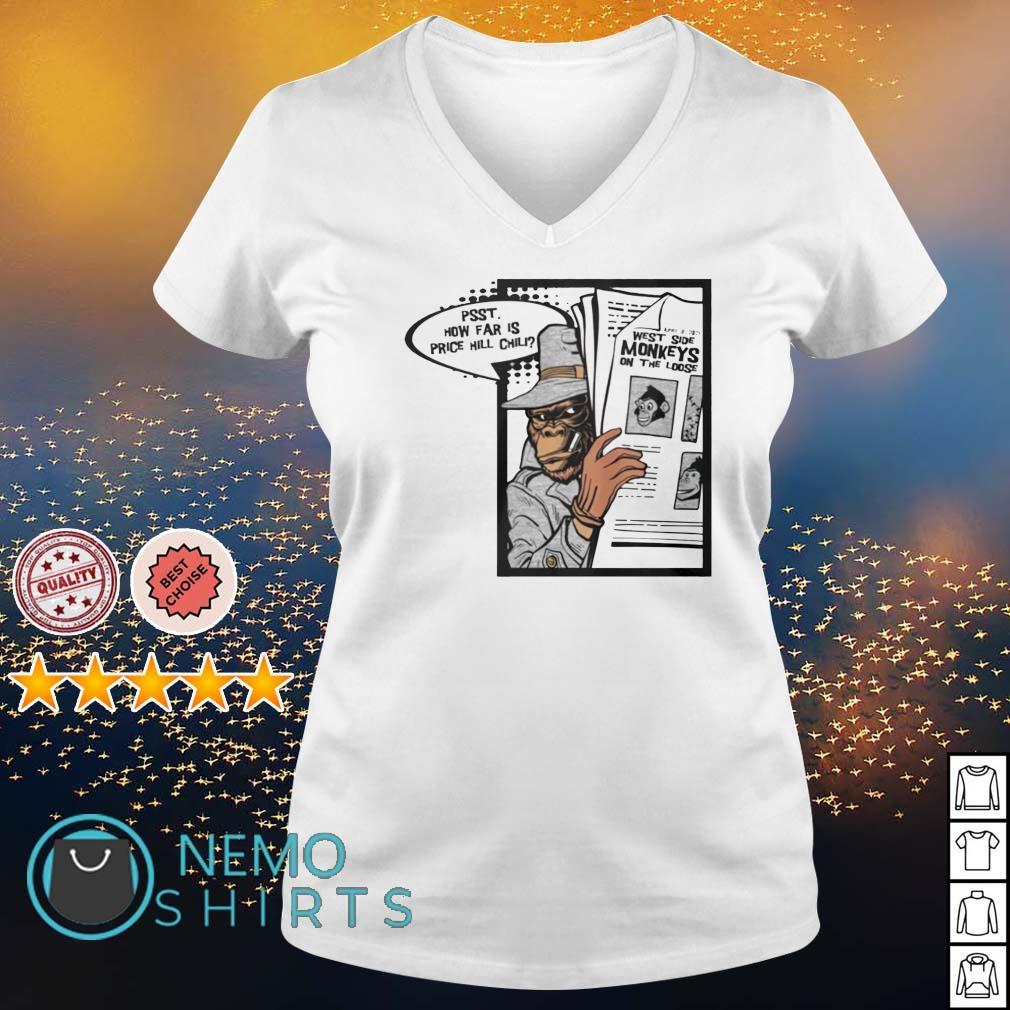 Undercover monkeys psst how far is price hill chili s v-neck-t-shirt