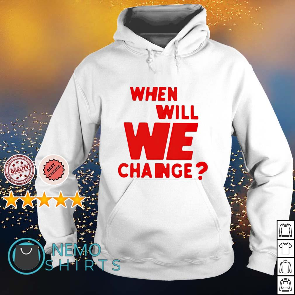 When will we change s hoodie
