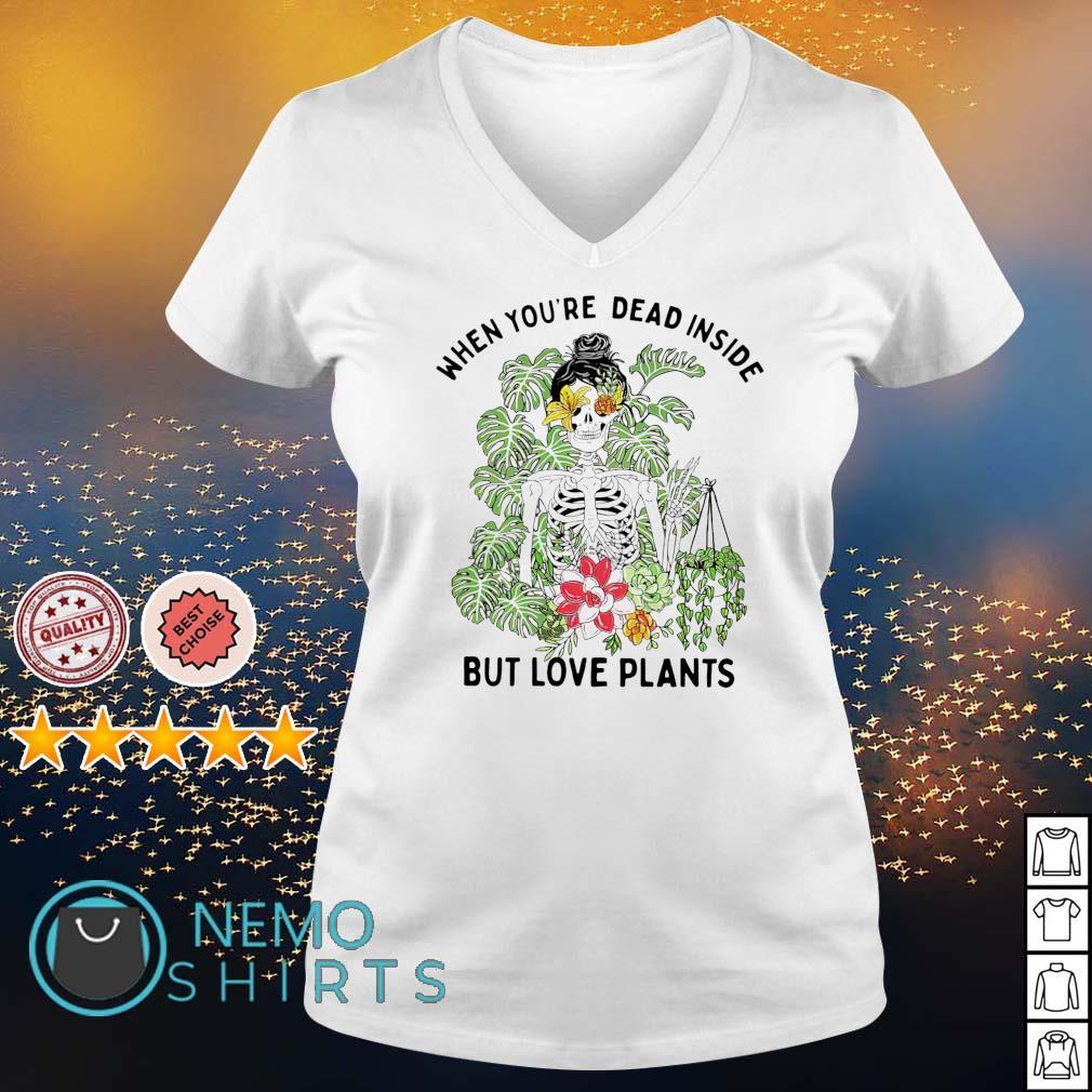 When you're dead inside but love plants s v-neck-t-shirt