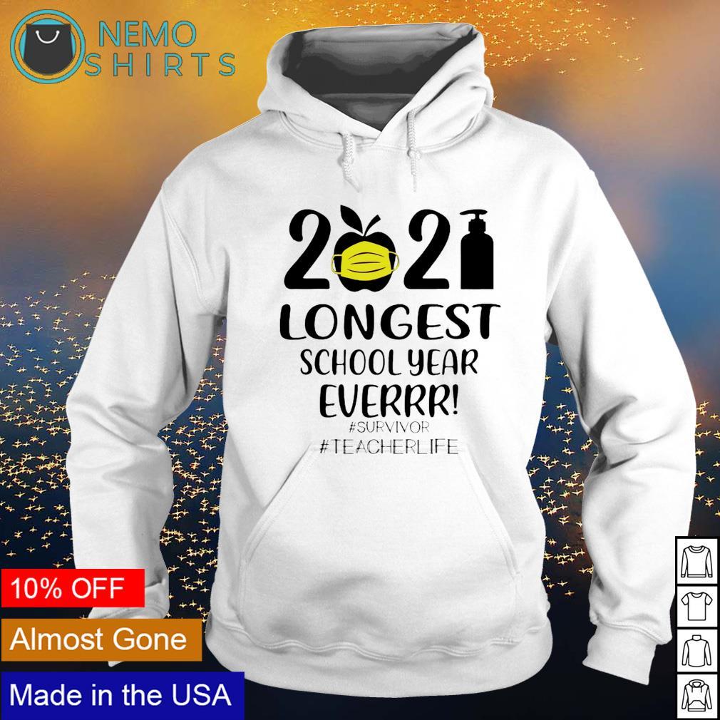 2021 longest school year ever survivor teacher life s hoodie