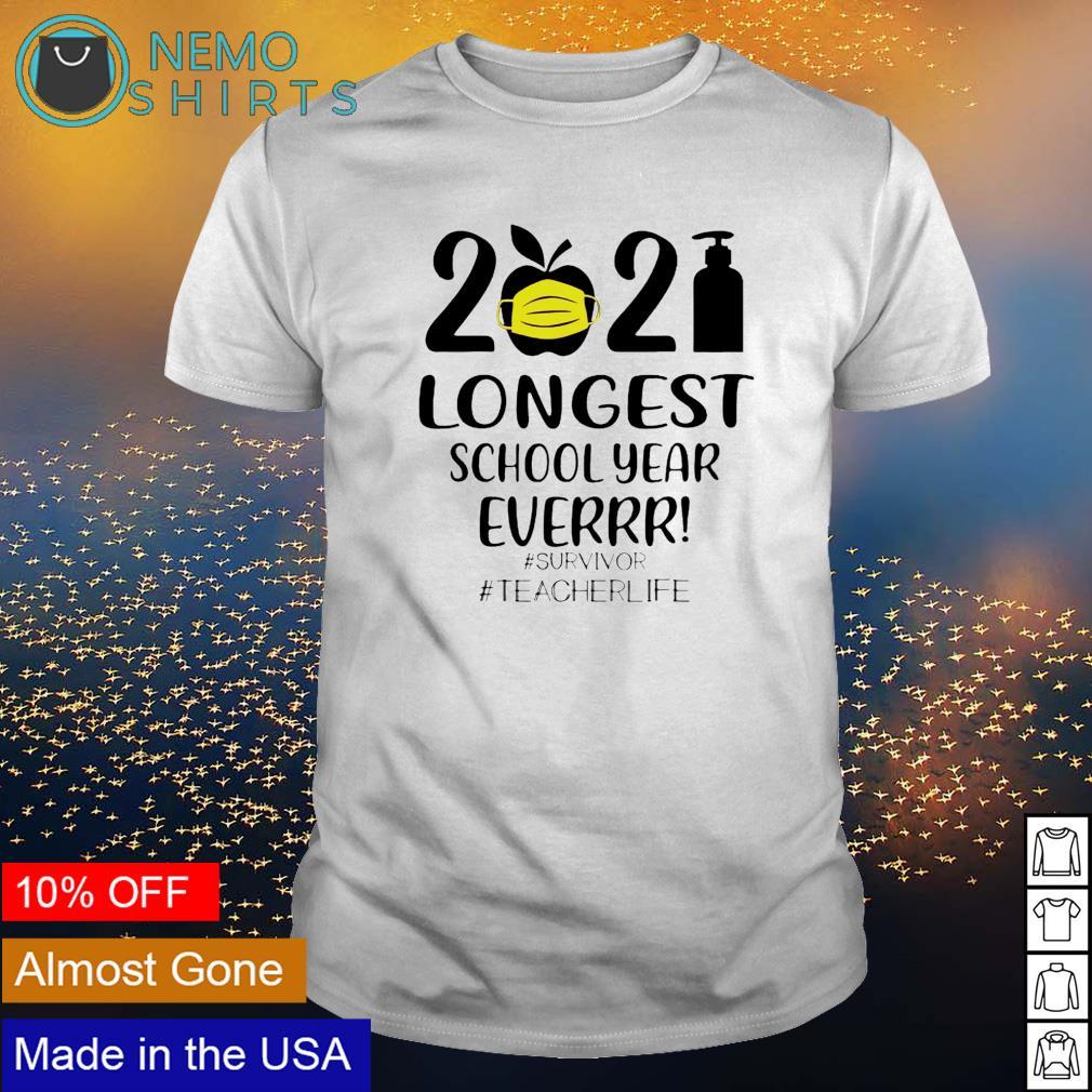 2021 longest school year ever survivor teacher life shirt