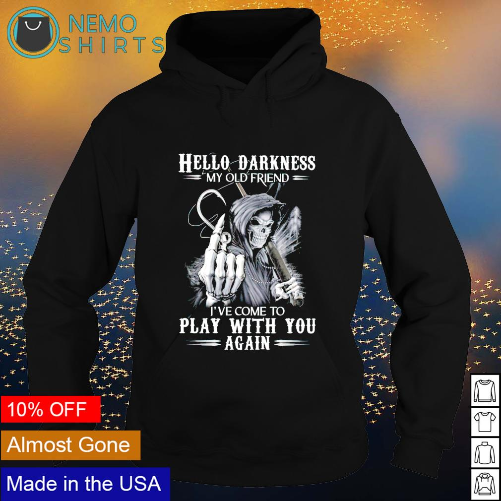 Devil fishing hello darkness my old friend I've come to play with you s hoodie