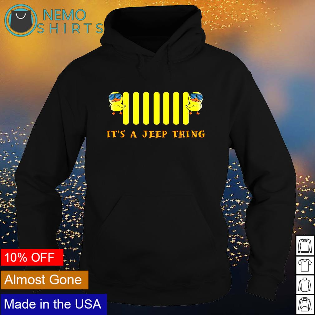 Duck it's a jeep thing s hoodie