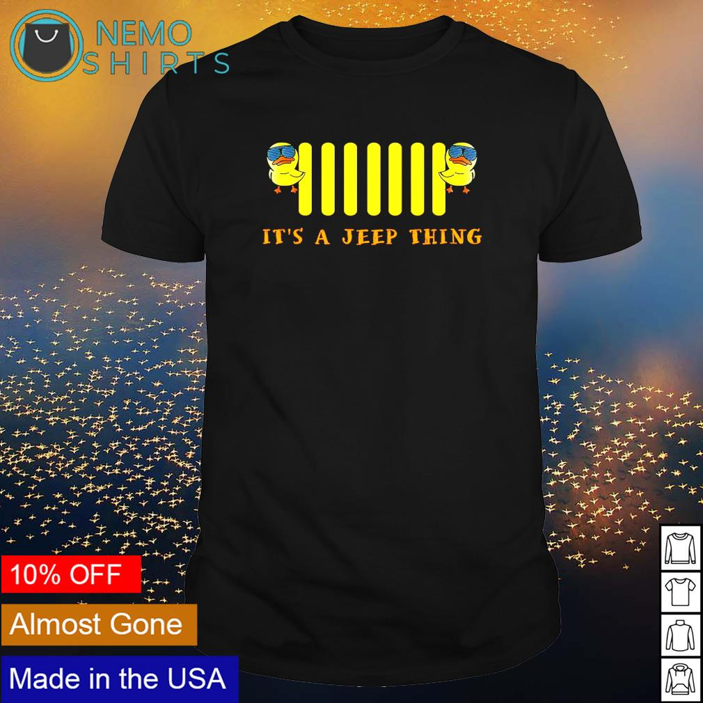 Duck it's a jeep thing shirt