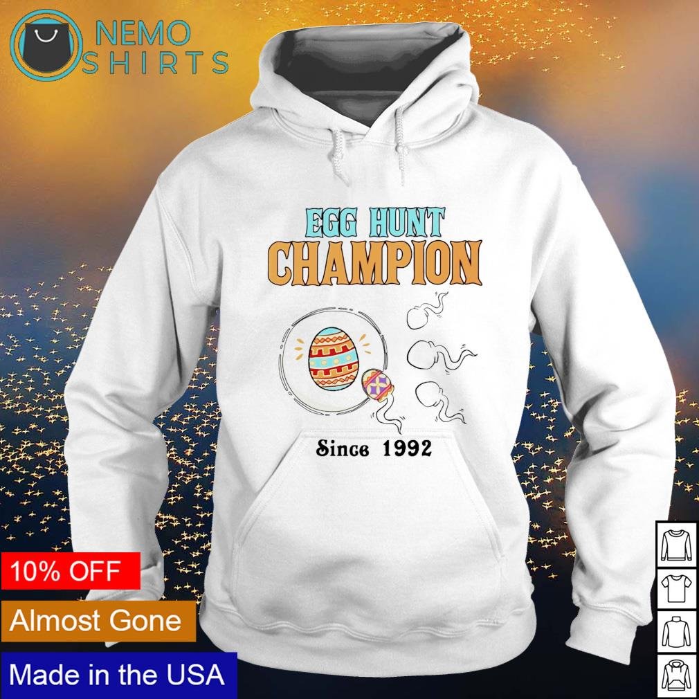 Egg hunt champion since 1992 s hoodie