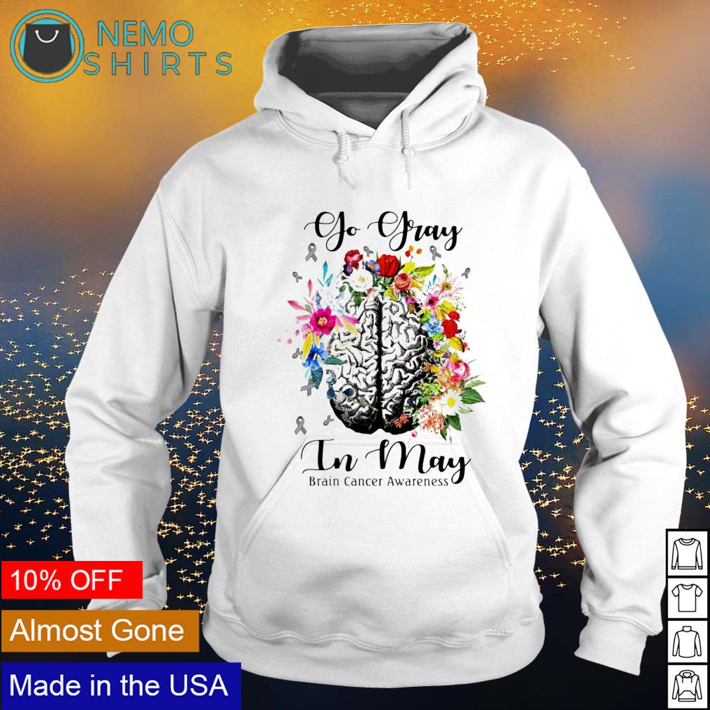 Go gray in May brain cancer awareness s hoodie