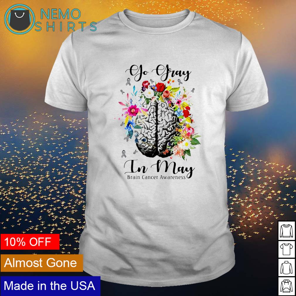 Go gray in May brain cancer awareness shirt