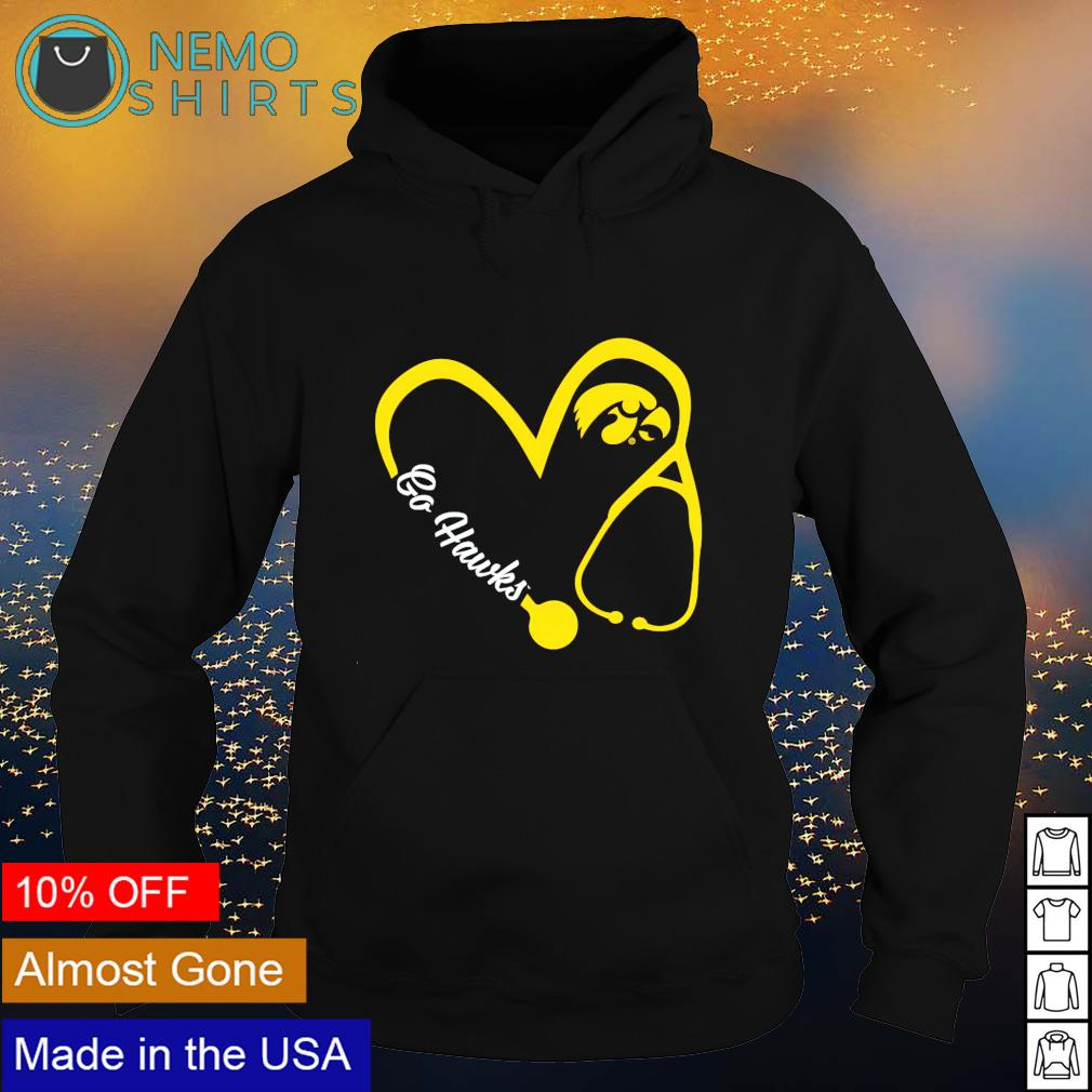 Iowa Hawkeyes Nurse go Hawks s hoodie