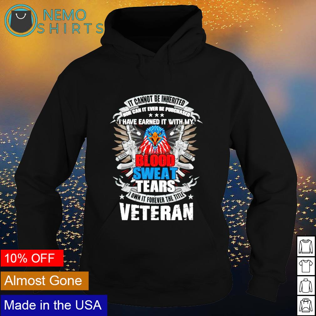 It cannot be inherited nor can it ever be purchased I have earned it s hoodie