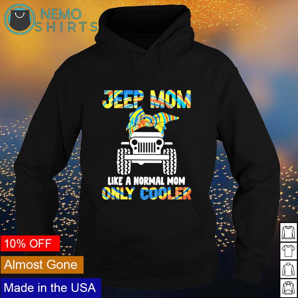 Jeep Mom like a normal Mom only cooler s hoodie