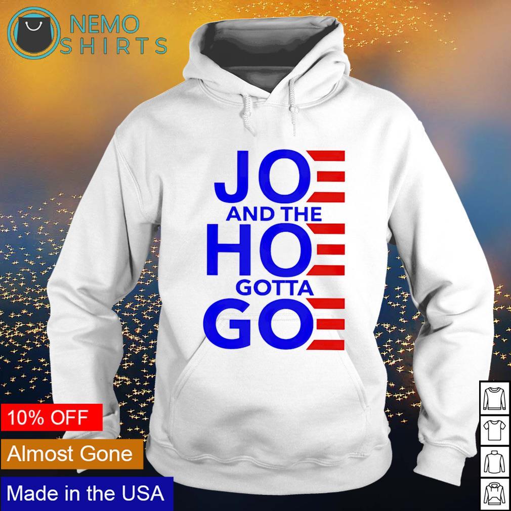 Joe and the Hoe gotta Go s hoodie