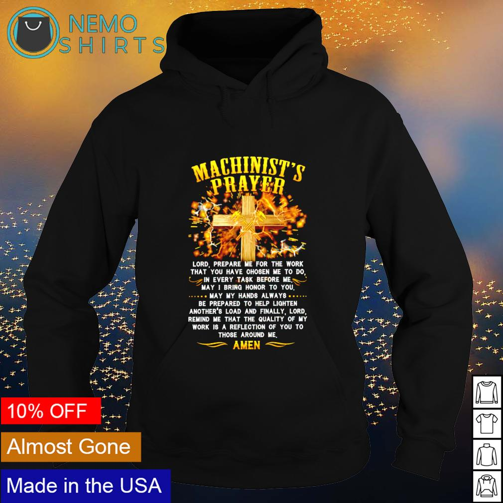 Machinist's prayer lord prepare me for the work that you have chosen me s hoodie