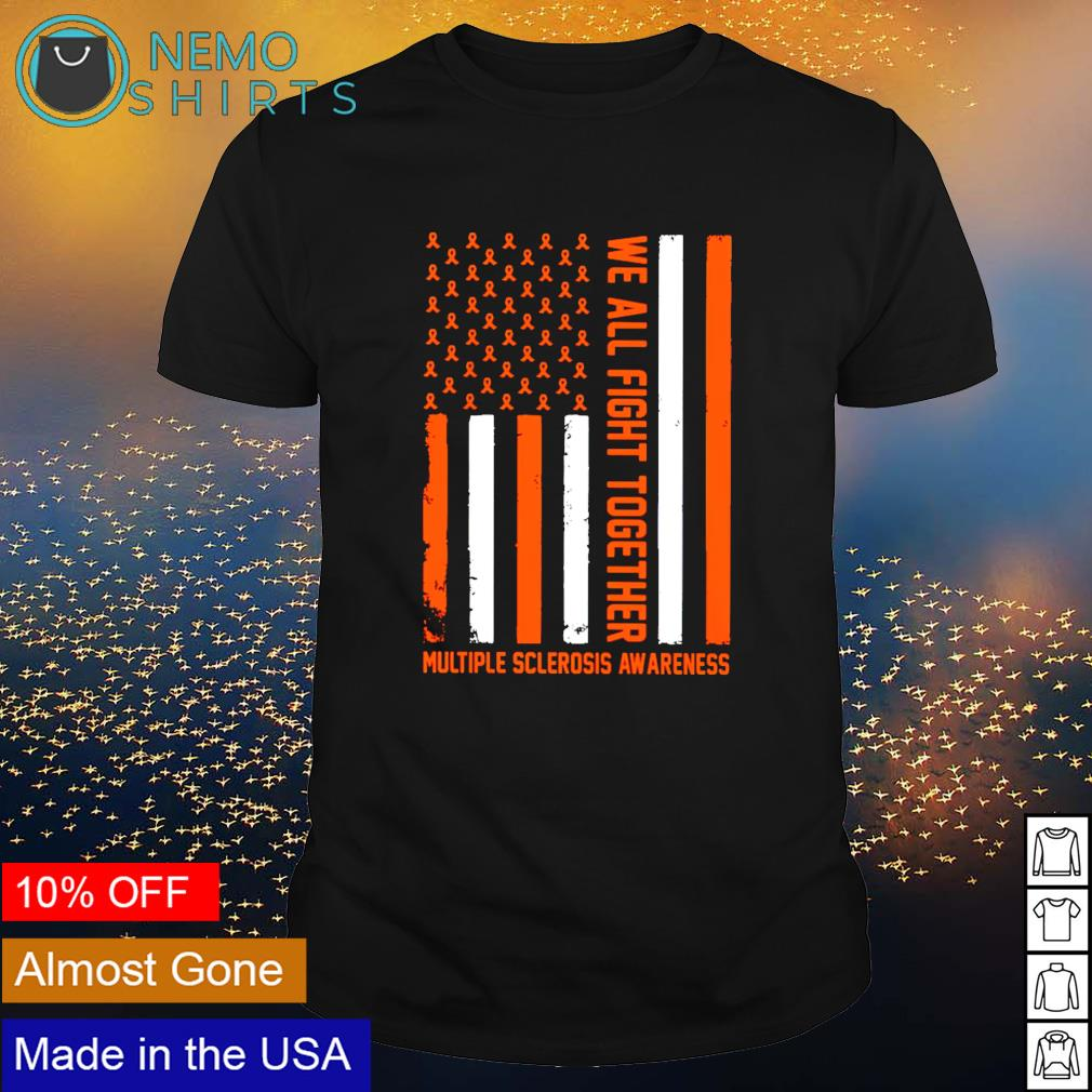 Multiple sclerosis awareness we all fight together shirt