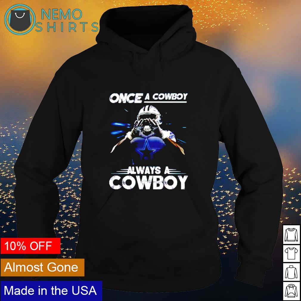 Once a Cowboy always a Cowboy s hoodie