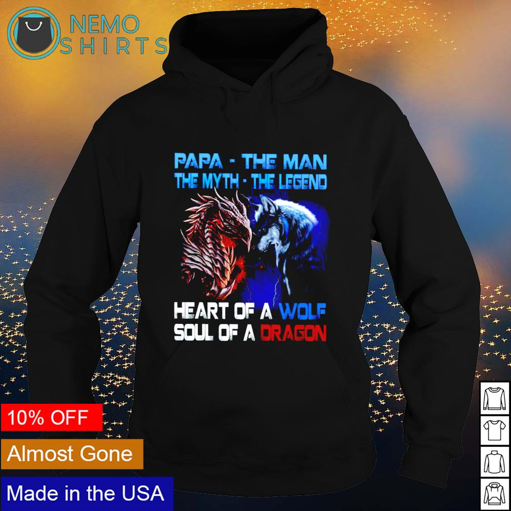 Papa the man the myth the legend heart of a wold soul of a dragon s hoodie