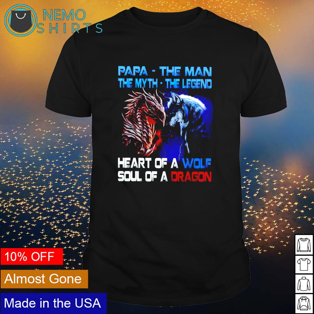 Papa the man the myth the legend heart of a wold soul of a dragon shirt
