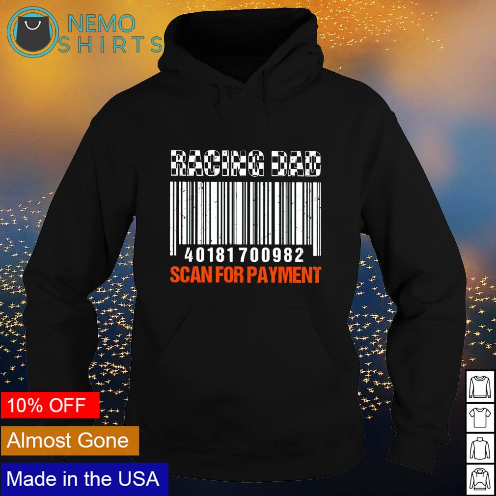 Racing Dad scan for payment s hoodie