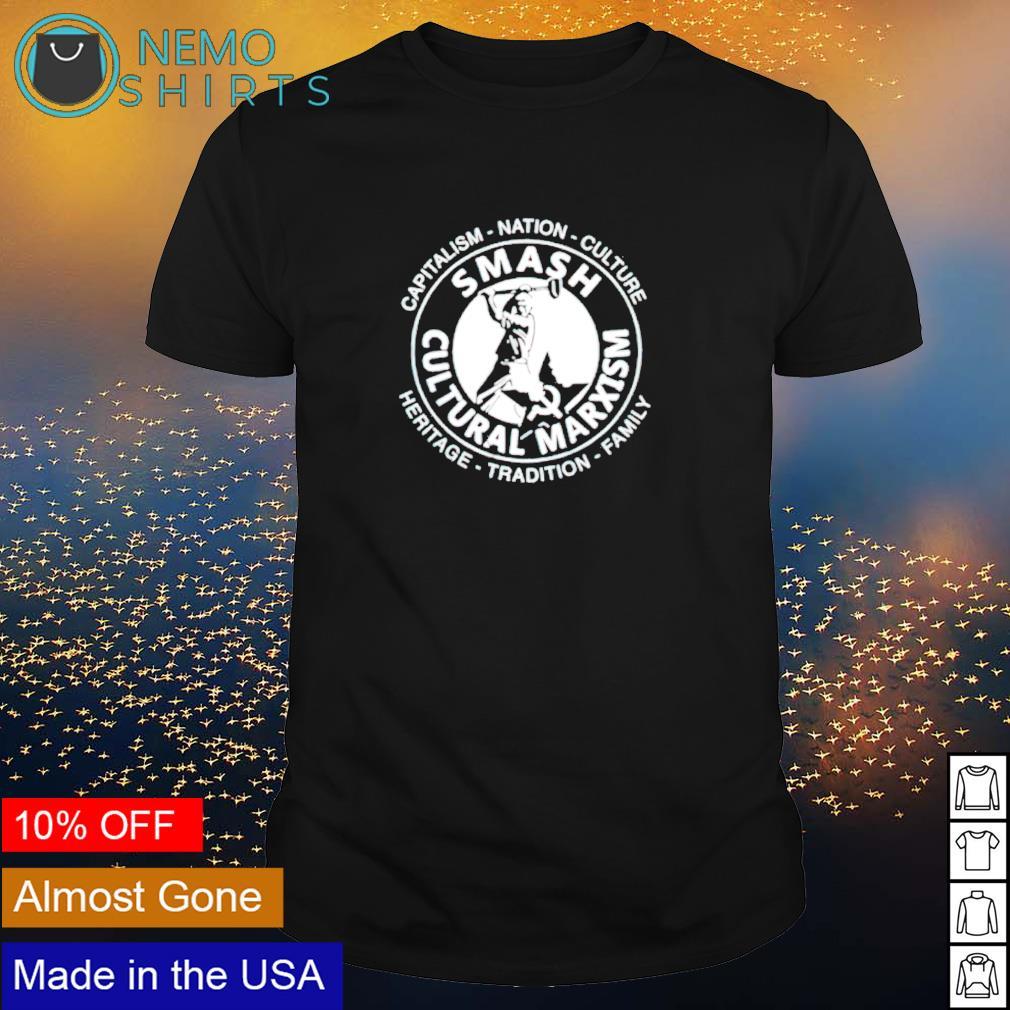 Smash Cultural marxism capitalism nation culture shirt