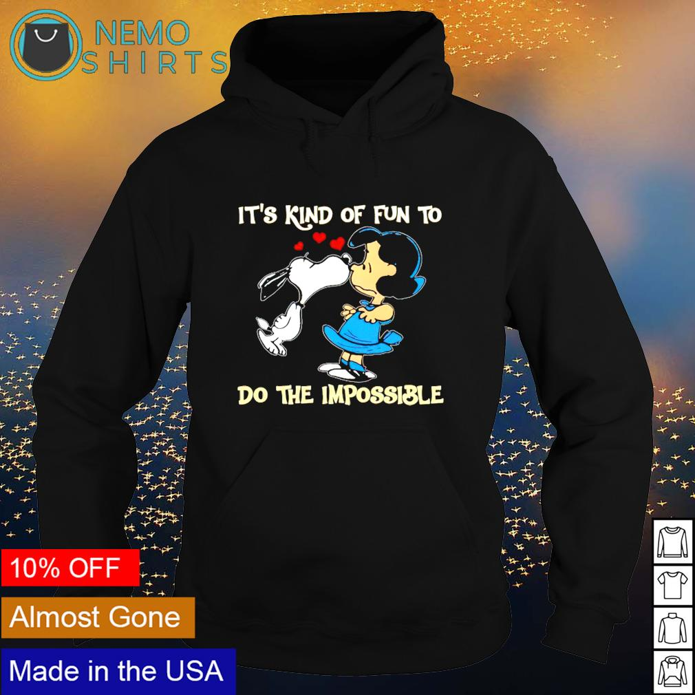 Snoopy it's kind of fun to do the impossible s hoodie