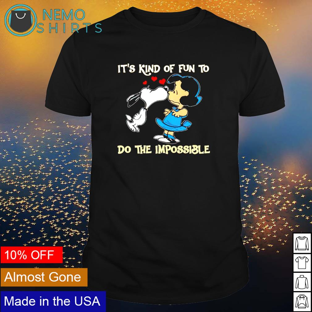 Snoopy it's kind of fun to do the impossible shirt