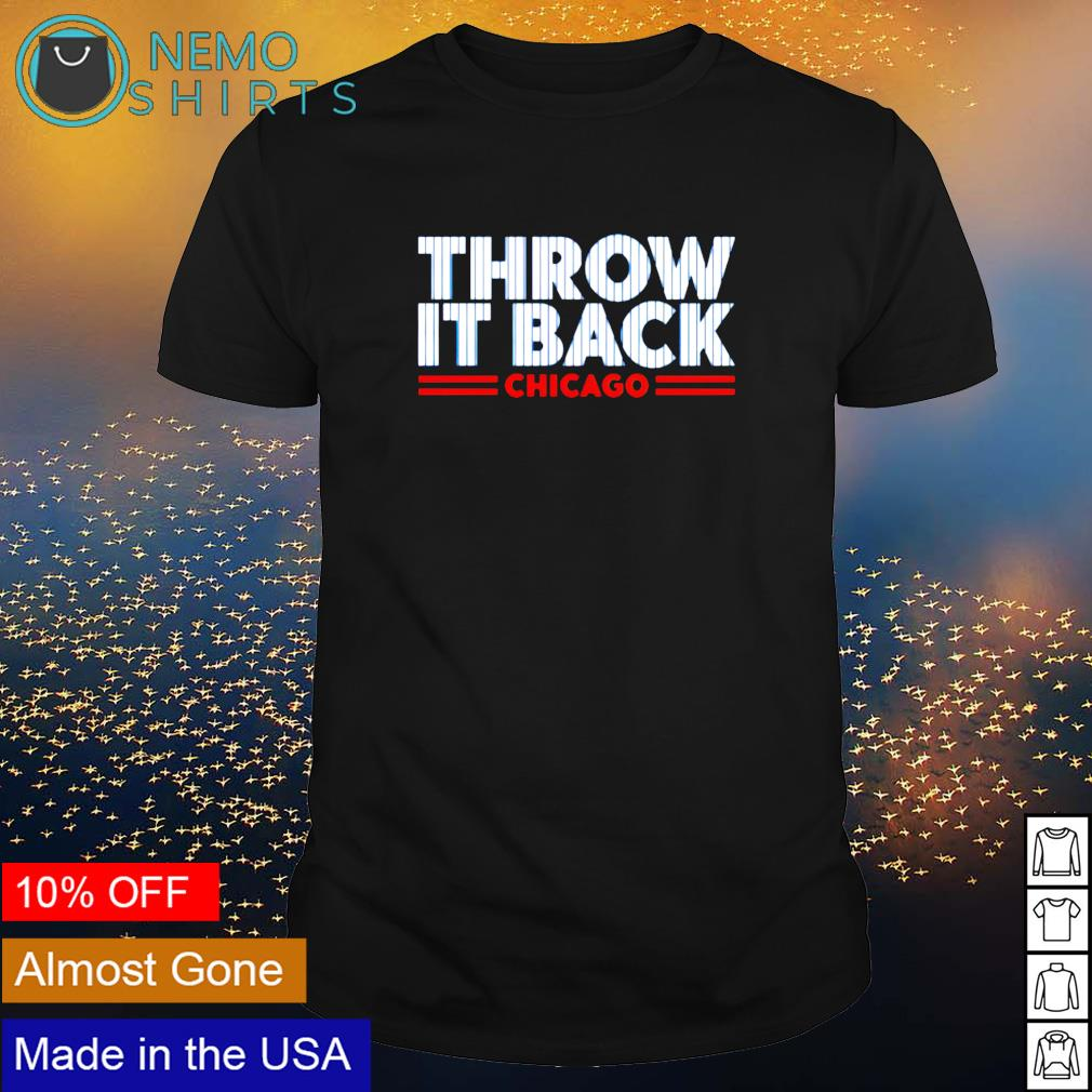 Throw it back Chicago shirt