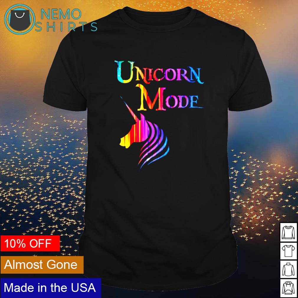 Unicorn Mode shirt