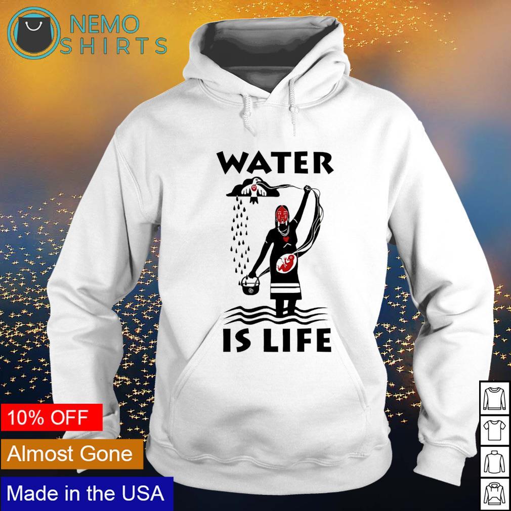Water is life s hoodie