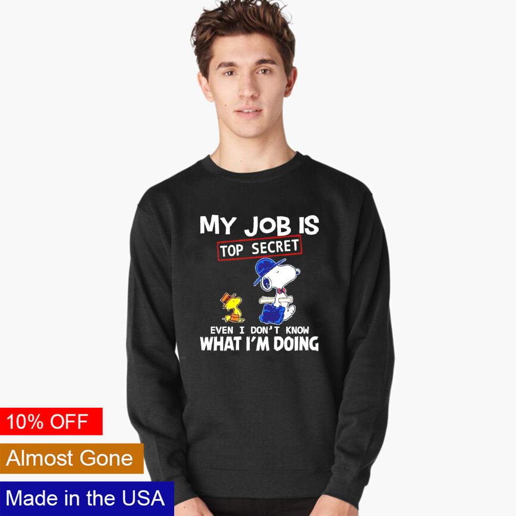 My Job is Top Secret Even I Don/'t Know What I/'m Doing Youth /& Mens Sweatshirt