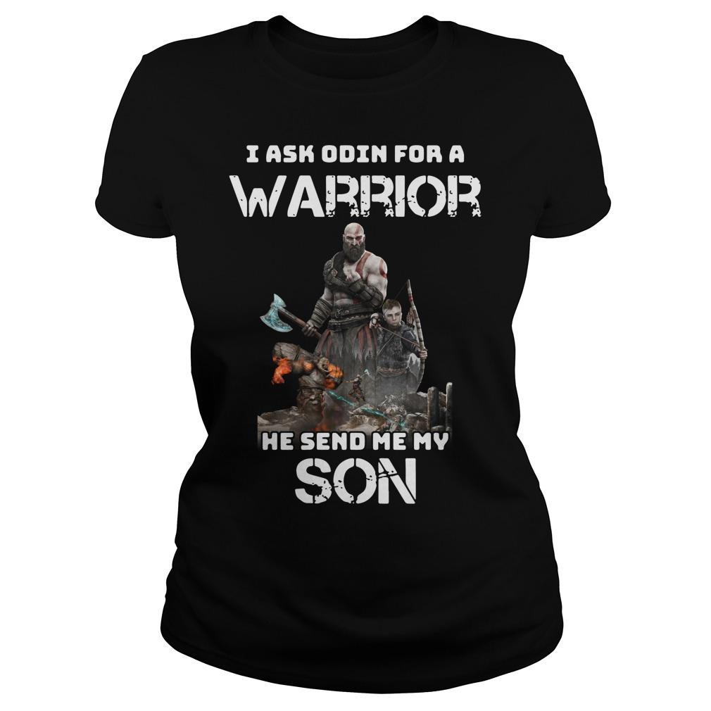 I ask Odin for a Warrior he send me my son Ladies tee