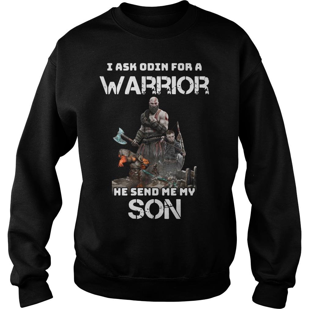 I ask Odin for a Warrior he send me my son Sweater