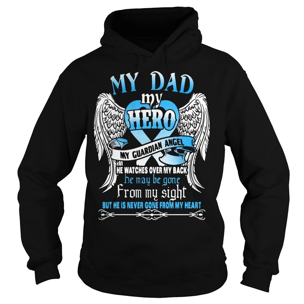 My dad my hero my guardian angel Hoodie
