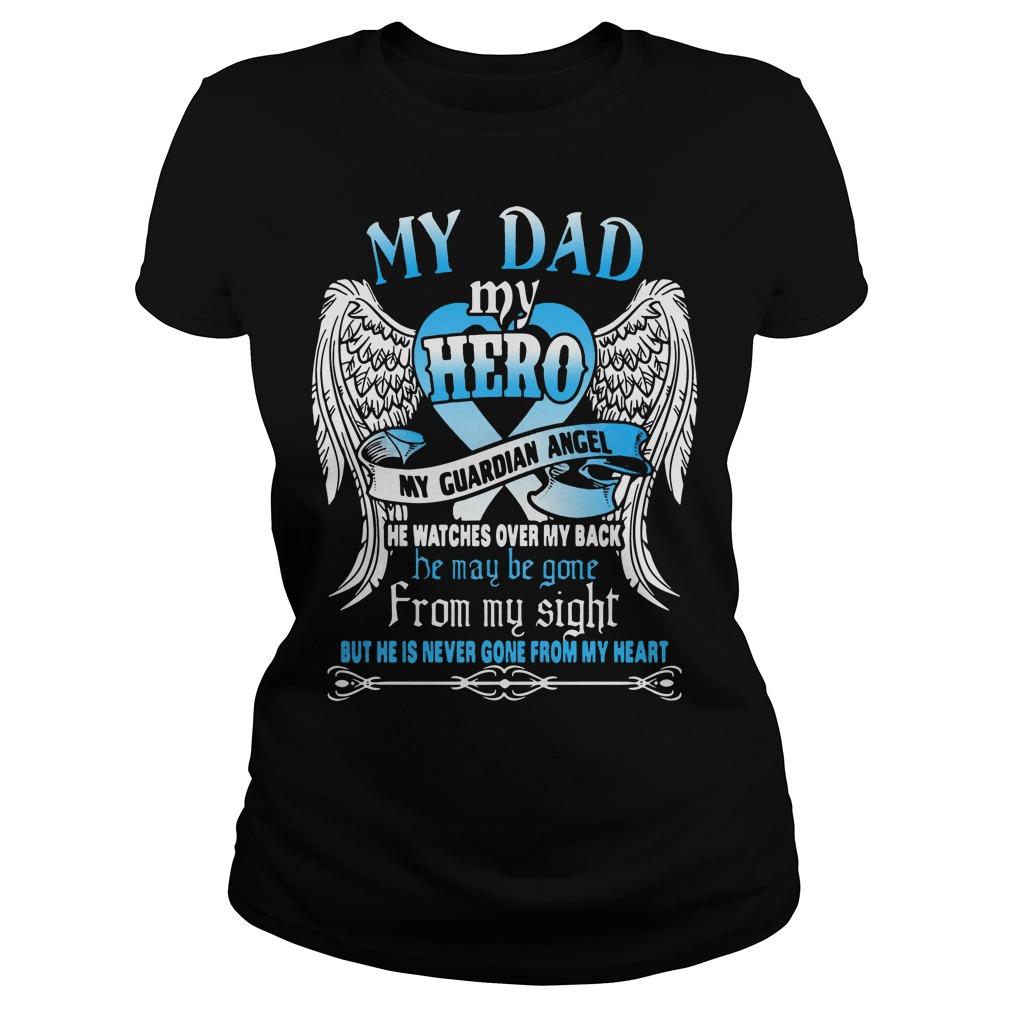 My dad my hero my guardian angel Ladies Tee
