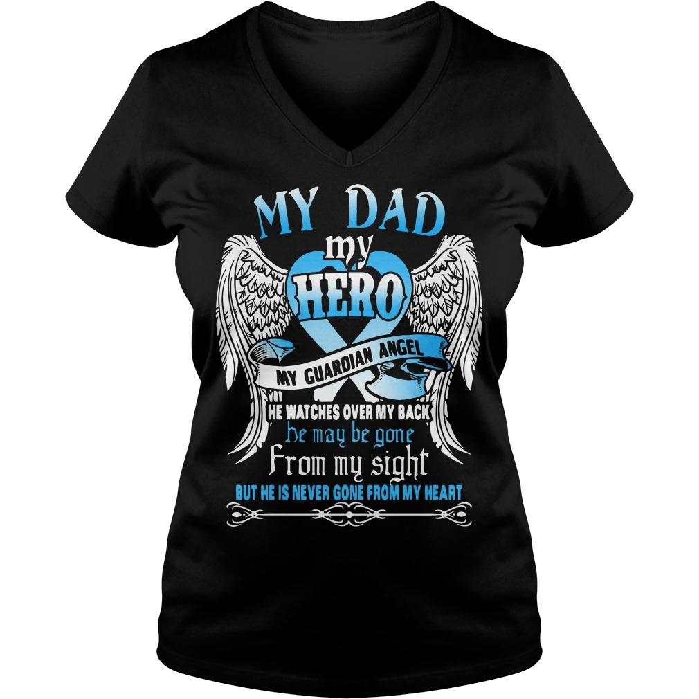 My dad my hero my guardian angel V-neck t-shirt